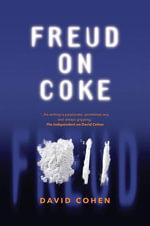Freud on Coke - David Cohen
