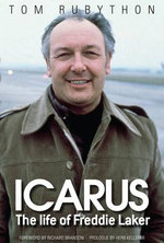 Icarus - The Life of Freddie Laker - Tom Rubython