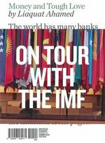 Money and Tough Love : Inside the IMF - Liaquat Ahamed