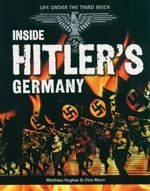 Inside Hitler's Germany : Life Under the Third Reich - Matthew Huges