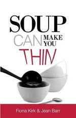 Soup Can Make You Thin - Fiona Kirk