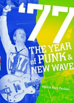 1977 : The Year of Punk and New Wave - Henrik Bech Poulsen