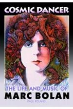 Cosmic Dancer : The Life & Music of Marc Bolan - Paul Roland