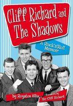 Cliff Richard & the Shadows : A Rock & Roll Memoir - Royston Ellis