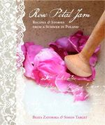 Rose Petal Jam : Recipes & Stories from a Summer in Poland - Beata Zatorska