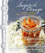 Sugared Orange : Recipes and Stories from a Winter in Poland - Beata Zatorska