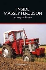 Inside Massey Ferguson - a Story of Service - David Walker