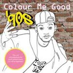 Colour Me Good '90s : Cool Colouring Book - Mel Simone Elliott