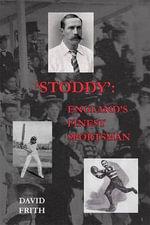 'Stoddy' : England's Finest Sportsman - David Frith