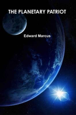 The Planetary Patriot : Part I - Edward Marcus