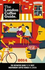 The London Coffee Guide 2014 - Allegra Strategies
