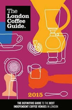 The London Coffee Guide 2015 - Allegra Strategies