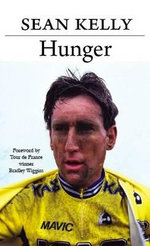 Hunger : Sean Kelly: The Autobiography - Sean Kelly
