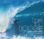 Born to Boogie : Legends of Bodyboarding - Owen Pye
