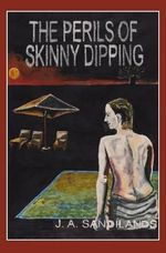 The Perils of Skinny-dipping - Julie Sandilands