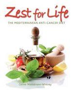 Zest for Life : The Mediterranean Anti-Cancer Diet - Conner Middelmann-Whitney