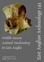 Middle Saxon Animal Husbandry in East Anglia : A Laboratory and Field Guide of Common North Ameri... - Pamela Crabtree