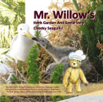 Mr. Willow's Herb Garden And Some Very Cheeky Seagulls! - Valerie Beryl Grady