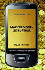Slimline Secrets : Making Money Go Further - David M. Hinds