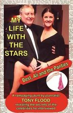 My Life With The Stars - Best, Ali and the Panties! - Tony Flood