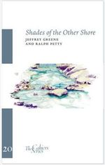 Shades of the Other Shore : Identify Common Trees, Flowers, Birds, Mammals and... - Jeffrey Greene