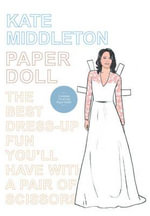 Kate Middleton Paper Doll - Mel Simone Elliott