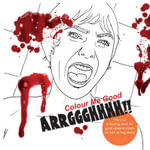 Colour Me Good ARRGGGHHHH!! : Horror Movie Colouring-Book - Mel Simone Elliott