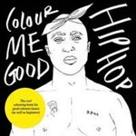 Colour Me Good Hip Hop : Horror Movie Colouring-Book - Mel Simone Elliott