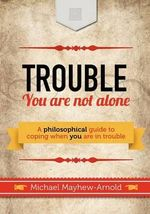 Trouble - You Are Not Alone - Michael Mayhew-Arnold