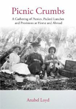 Picnic Crumbs : A Gathering of Picnics, Packed Lunches and Provisions at Home and Abroad - Anabel Loyd