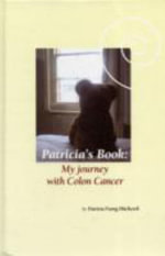 Patricia's Book : My Journey with Colon Cancer - Patricia Hitchcock