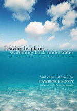 Leaving by Plane Swimming Back Underwater - Lawrence Scott