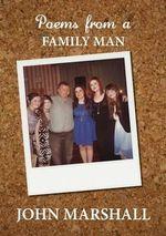 Poems from a Family Man - John Marshall