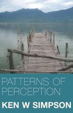 Patterns of Perception - Ken W. Simpson