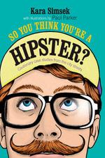 So You Think You're a Hipster - Kara Simsek