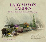 Lady Mayo's Garden : The Diary of a Lost 19th Century Irish Garden - Kildare Bourke-Borrowes