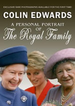 The Royal Family : A Personal Portrait - Colin Edwards