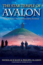 The Star Temple of Avalon : Glastonbury's Ancient Observatory Revealed - Nicholas Mann