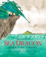 The Lonely Sea Dragon - Helen Dunmore