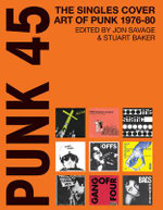 Punk 45 : The Singles Cover Art of Punk 1976-80 - Jon Savage