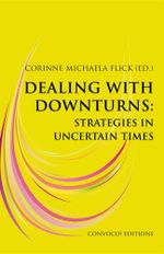 Dealing with Downturns : Strategies in Uncertain Times