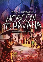 Moscow to Havana : Travel Journal March/April 2006 - Steven Froelich
