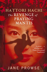 Hattori Hachi : The Revenge of Praying Mantis - Jane Prowse