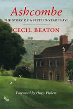 Ashcombe : The Story of a Fifteen Year Lease - Cecil Beaton