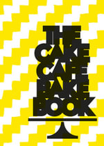 The Cake Cafe Bake Book - Michelle Darmody