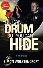You Can Drum but You Can't Hide - Simon Wolstencroft
