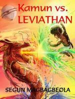 Kamun vs. Leviathan - Segun Magbagbeola