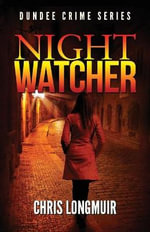 Night Watcher - Chris Longmuir
