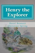 Henry the Explorer - Hazel Bennett
