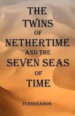 The Twins of Nethertime and the Seven Seas of Time - Richard Turneramon